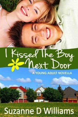 I Kissed the Boy Next Door by Suzanne D. Williams