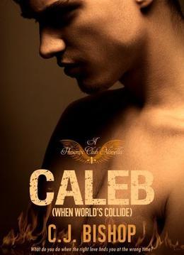 CALEB 1: When World's Collide by C.J. Bishop