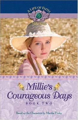 Millie's Courageous Days by Martha Finley