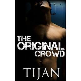 The Original Crowd by Tijan