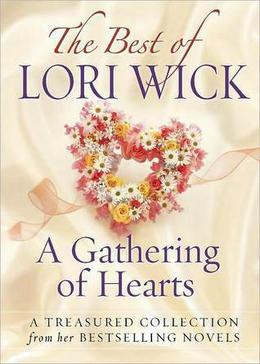 The Best of Lori Wick...A Gathering of Hearts by Lori Wick