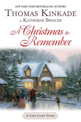 A Christmas To Remember by Thomas Kinkade, Katherine Spencer