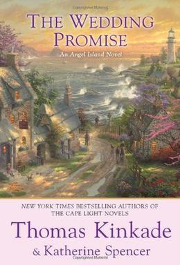 The Wedding Promise by Thomas Kinkade, Katherine Spencer