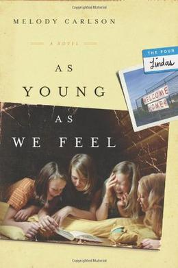 As Young As We Feel by Melody Carlson