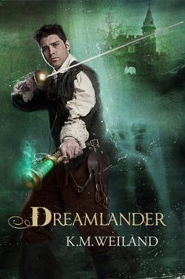Dreamlander by K.M. Weiland