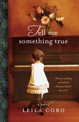 Tell Me Something True by Leila Cobo