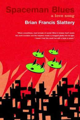 Spaceman Blues: A Love Song by Brian Francis Slattery