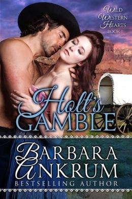 Holt's Gamble by Barbara Ankrum