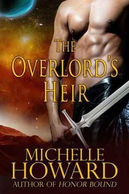 The Overlord's Heir by Michelle Howard