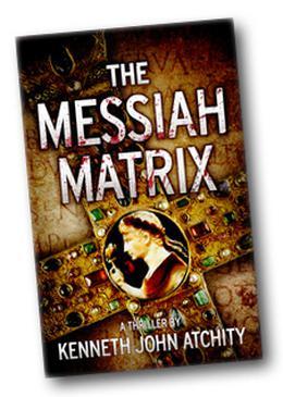 The Messiah Matrix by Kenneth John Atchity