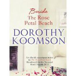 Beside the Rose Petal Beach by Dorothy Koomson