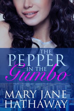 The Pepper in the Gumbo by Mary Jane Hathaway