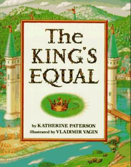 The King's Equal by Katherine Paterson, Vladimir Vagin