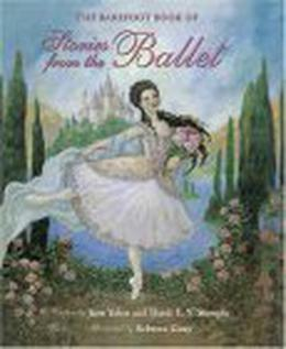 The Barefoot Book of Ballet Stories by Jane Yolen, Heidi E.Y. Stemple, Rebecca Guay, Rebecca Guay-Mitchell