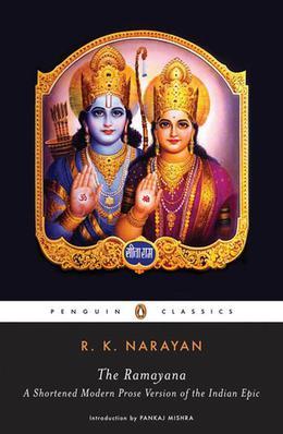 The Ramayana: A Shortened Modern Prose Version of the Indian Epic by R.K. Narayan, Vālmīki, Pankaj Mishra