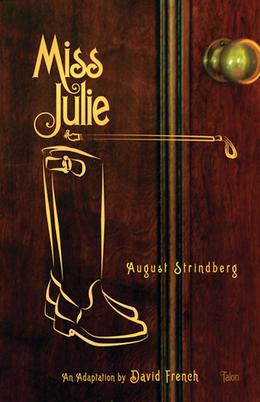 Miss Julie by August Strindberg, David French