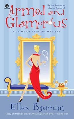 Armed and Glamorous by Ellen Byerrum