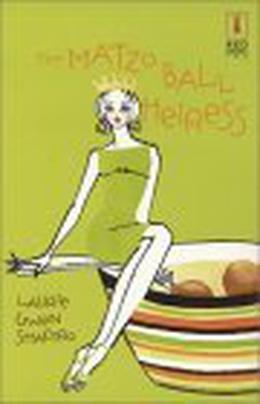 The Matzo Ball Heiress by Laurie Gwen Shapiro