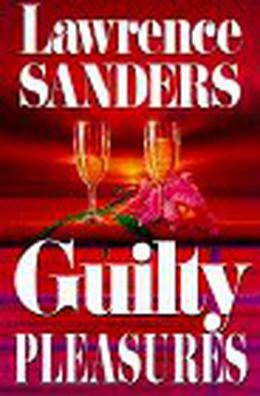 Guilty Pleasures by Lawrence Sanders