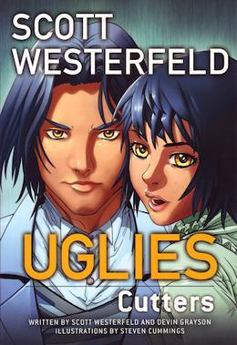 Uglies: Cutters by Scott Westerfeld, Devin Grayson, Steven Cummings