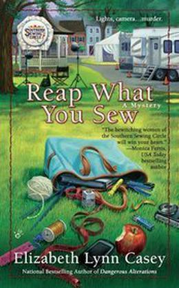 Reap What You Sew by Elizabeth Lynn Casey