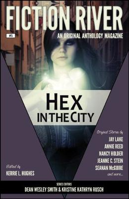 Hex in the City by Kerrie L. Hughes, Dean Wesley Smith, Kristine Kathryn Rusch, Jay Lake, Annie Reed, Jeanne C. Stein, Seanan McGuire