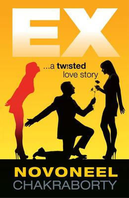 EX ...a twisted love story by Novoneel Chakraborty