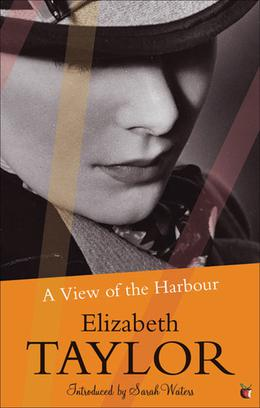 A View of the Harbour by Elizabeth Taylor, Sarah Waters