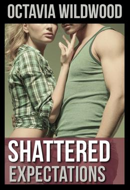Shattered Expectations by Octavia Wildwood