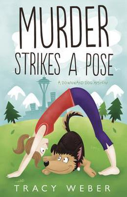 Murder Strikes a Pose by Tracy Weber