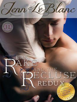 The Rake And The Recluse : REDUX by Jenn LeBlanc