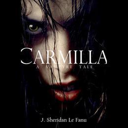Carmilla: A Vampyre Tale by Joseph Sheridan Le Fanu, Megan Follows