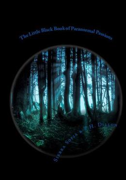 The Little Black Book of Paranormal Passions by Thomas Hunter Dillon, Sierra Sofia