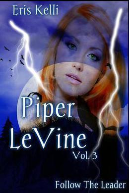 Piper Levine, Follow the Leader by Eris Kelli, Kathy Krick