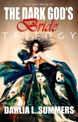 The Dark God's Bride Trilogy, #1 by Dahlia L. Summers
