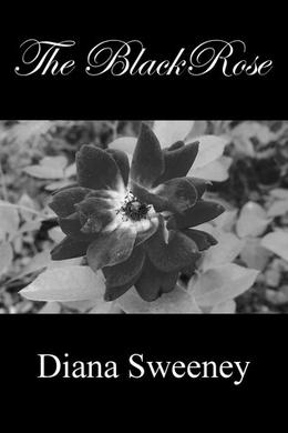 The Black Rose by Diana Sweeney