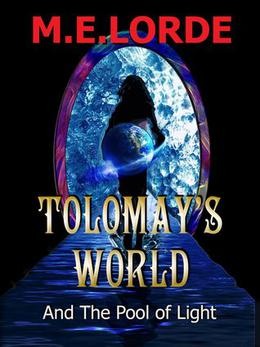 Tolomay's World and The Pool of Light by M.E. Lorde