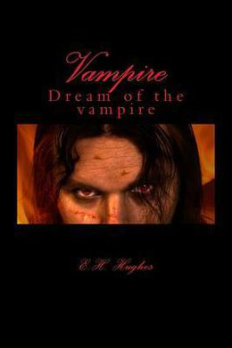 Vampire: Dream of the vampire by E.H. Hughes