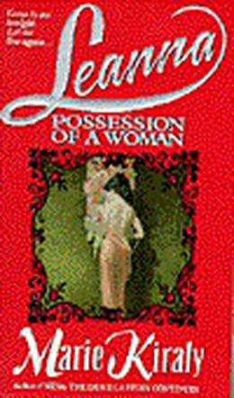 Leanna: Possession of a Woman by Marie Kiraly