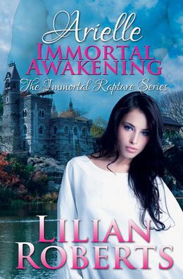 Arielle: Immortal Awakening by Lilian Roberts