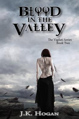 Blood in the Valley by J.K. Hogan