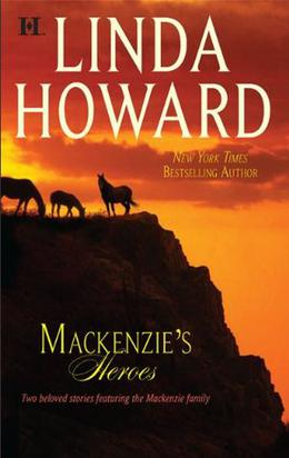 Mackenzie's Heroes by Linda Howard