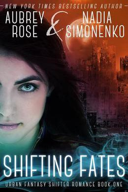 Shifting Fates by Aubrey Rose, Nadia Simonenko