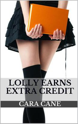 Lolly Earns Extra Credit by Cara Cane