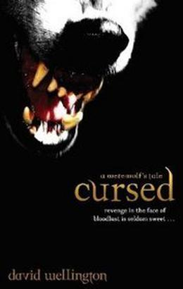 Cursed: A Werewolf's Tale by David Wellington