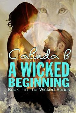 A Wicked Beginning by Calinda B.