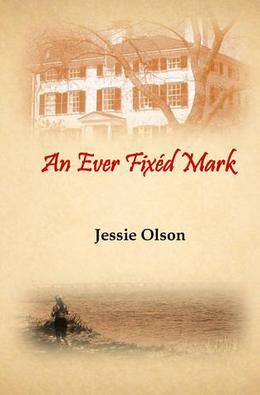 An Ever Fixéd Mark by Jessie Olson