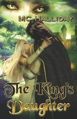 The King's Daughter by M.C. Halliday