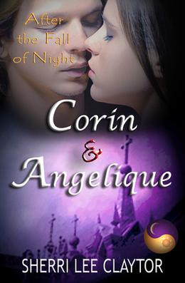 Corin & Angelique: After the Fall of Night: Book 1 by Sherri Lee Claytor