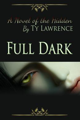 Full Dark by Ty Lawrence